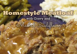 Homestyle Meatloaf with Gravy & Mashed Cauliflower