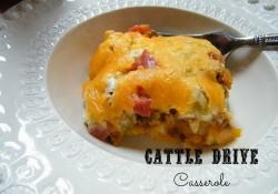 Cattle Drive Casserole   Who Needs A Cape?