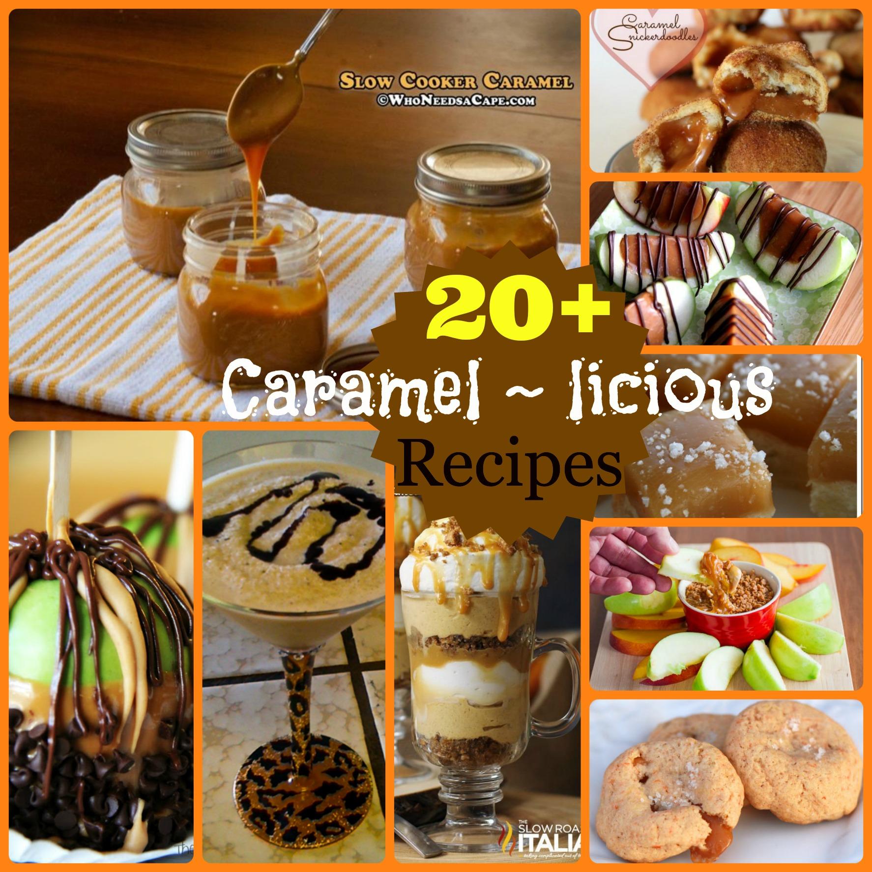 20+ Caramel-icious Recipes | Who Needs A Cape?
