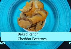 Baked Cheddar Ranch Potatoes
