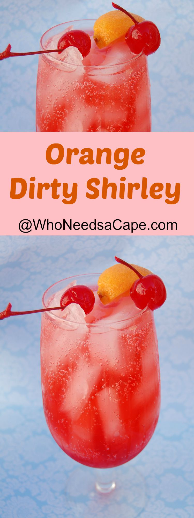 Orange dirty shirley who needs a cape for Fun dip mixed drink