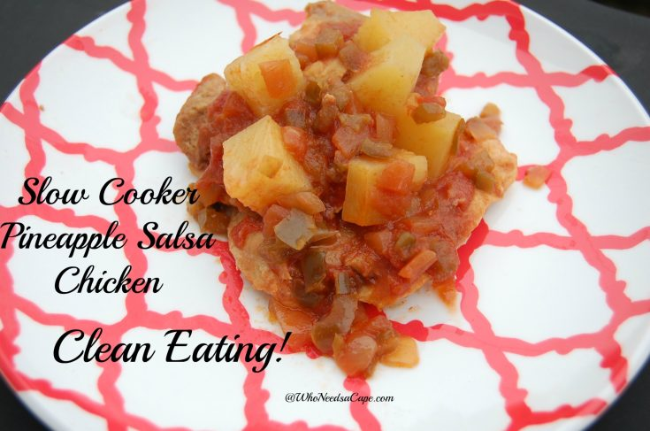 Slow Cooker (Clean Eating) Pineapple Salsa Chicken
