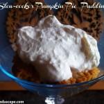 Slow Cooker Pumpkin Pie Pudding | Who Needs A Cape?