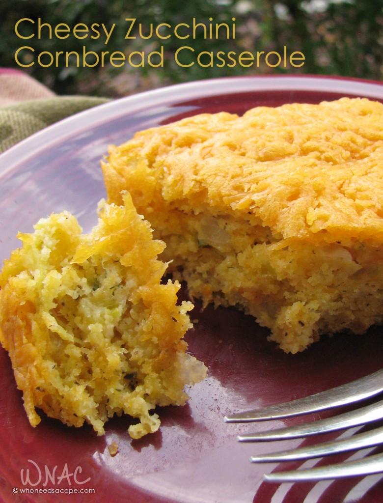 Cheesy Zucchini Cornbread Casserole | Who Needs A Cape?