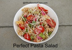 Perfect Pasta Salad | Who Needs A Cape?