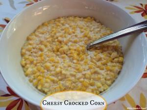 Cheesy Crocked Corn |Who Needs A Cape?