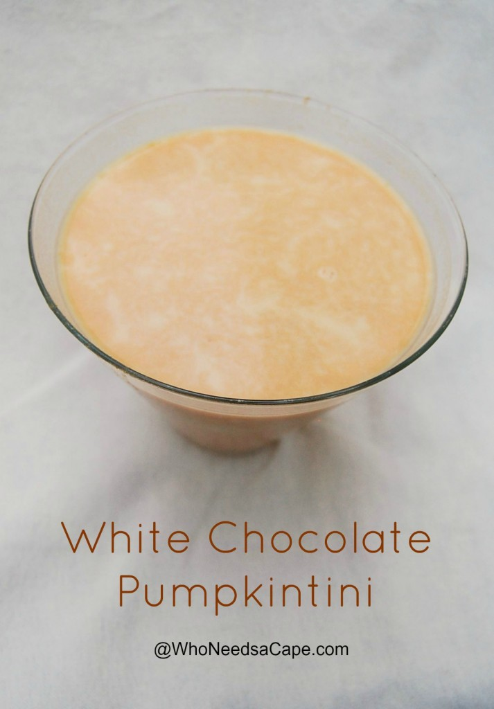 White Chocolate Pumpktini | Who Needs A Cape?