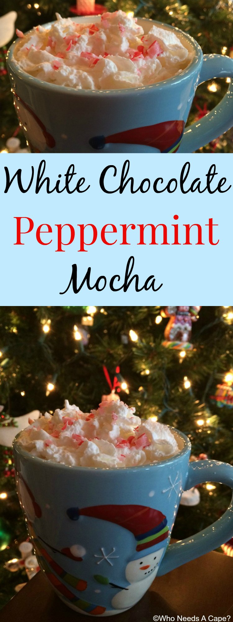 White Chocolate Peppermint Mocha | Who Needs A Cape?