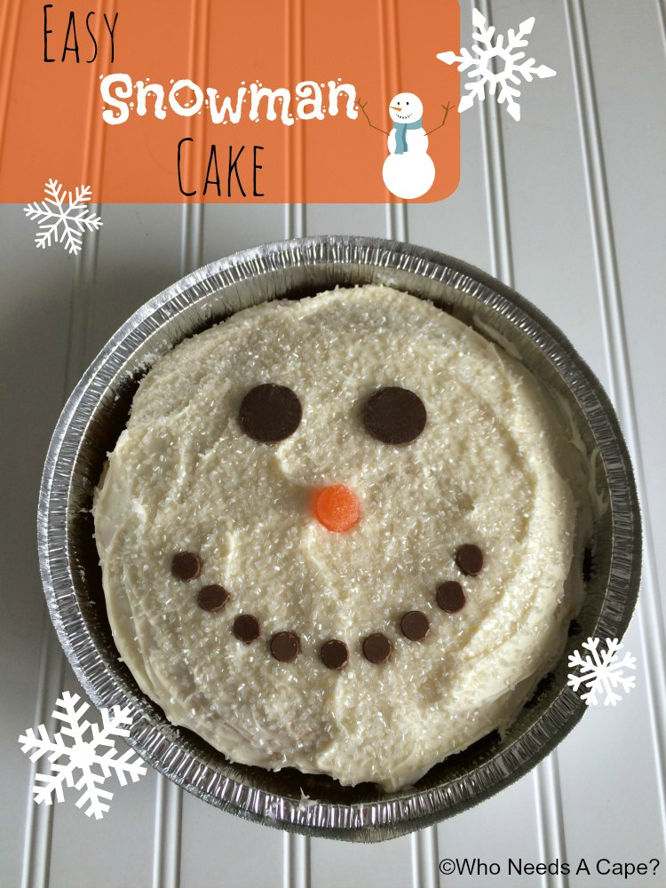 Easy Snowman Cake Who Needs A Cape