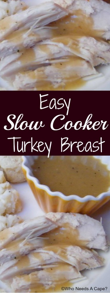 Easy Slow Cooker Turkey Breast | Who Needs A Cape?