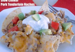 Slow Cooker Pork Tenderloin Nachos