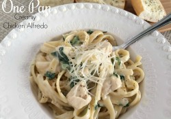One Pan Creamy Chicken Alfredo