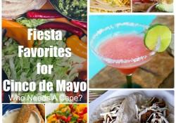 Fiesta Favorites for Cinco de Mayo