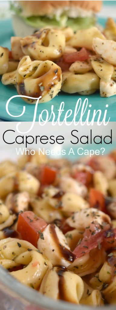 All of my favorite flavors in one delicious side dish! Tortellini Caprese Salad is super easy to prepare and perfect for summer dining.   Who Needs A Cape?