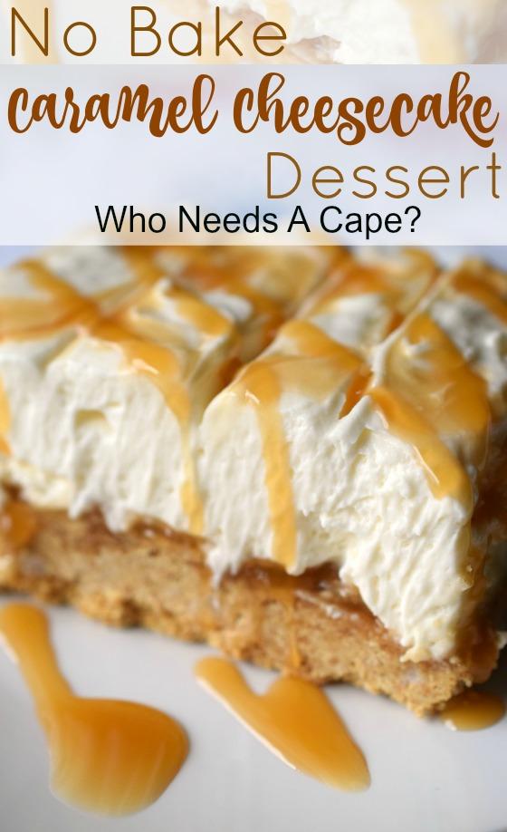 No Bake Caramel Cheesecake Dessert