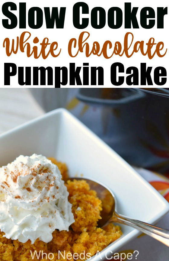 Slow Cooker White Chocolate Pumpkin Cake