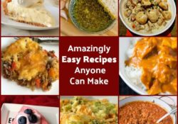 Amazingly Easy Recipes Anyone Can Make