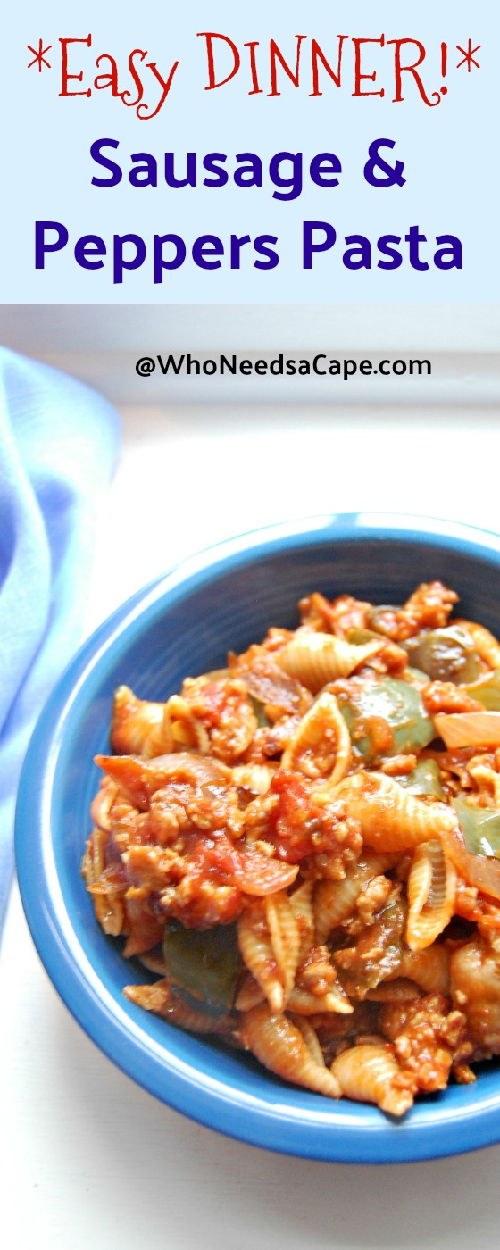 Easy Dinner Sausage & Peppers Pasta - Who Needs a Cape
