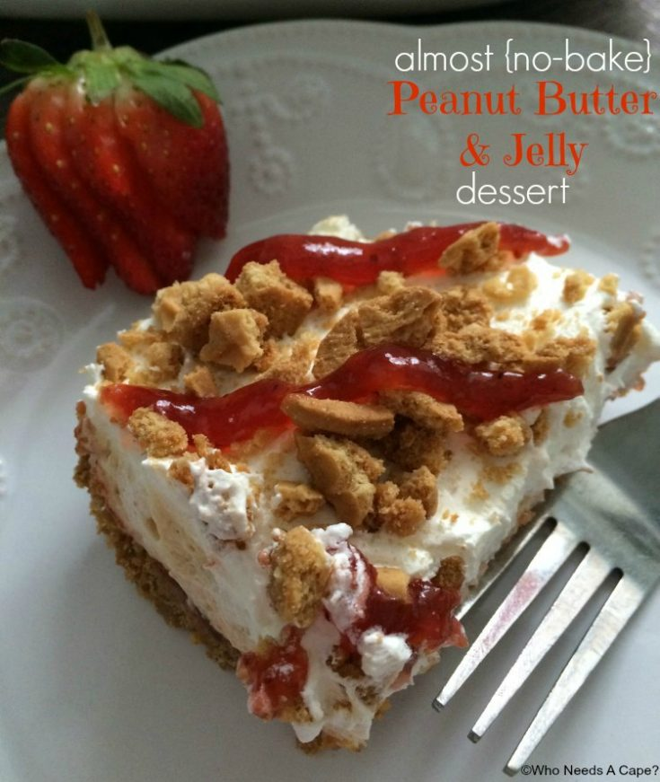 Almost No Bake Peanut Butter & Jelly Dessert