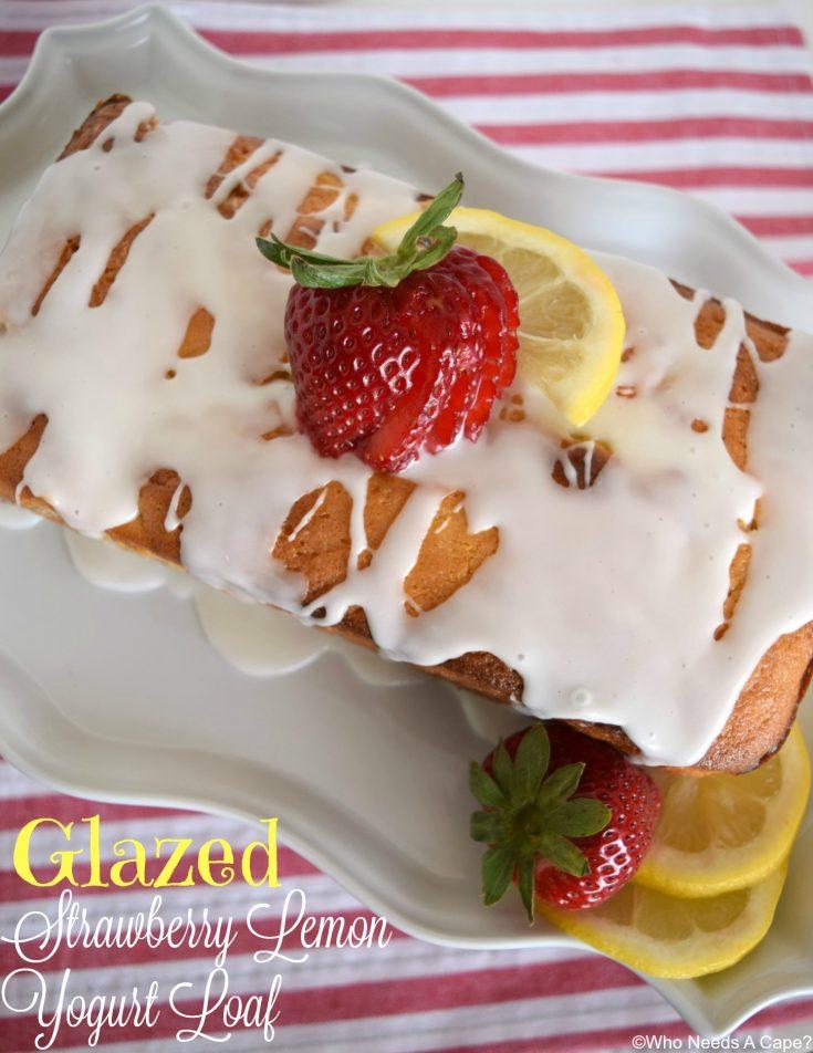 Glazed Strawberry Lemon Yogurt Loaf