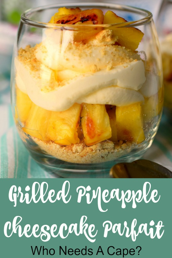 Grilled Pineapple Cheesecake Parfait
